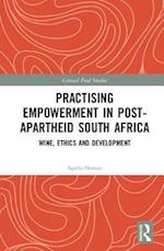 Practising Empowerment in Post-Apartheid South Africa (Critical Food Studies)