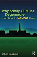 Why Safety Cultures Degenerate