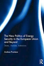 The New Politics of Energy Security in the European Union and Beyond