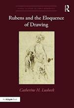 Rubens and the Eloquence of Drawing (Visual Culture in Early Modernity)