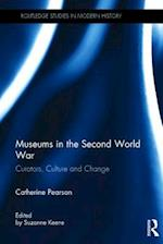 Museums in the Second World War (Routledge Studies in Modern History)