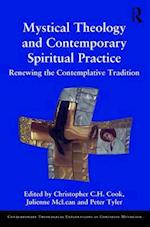 Mystical Theology and Contemporary Spiritual Practice (Contemporary Theological Explorations in Christian Mysticism)