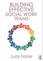 Building Effective Social Work Teams