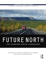 Future North: The Changing Arctic Landscapes (Landscape Architecture History Culture Theory Practice)