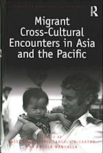 Migrant Cross-Cultural Encounters in Asia and the Pacific (Studies in Migration and Diaspora)