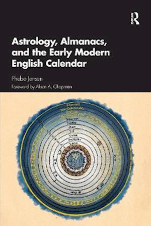 Astrology, Almanacs, and the Early Modern English Calendar