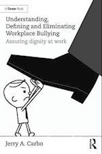 Understanding, Defining and Eliminating Workplace Bullying