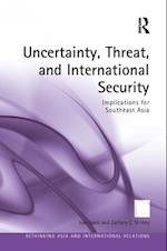 Uncertainty, Threat, and International Security (Rethinking Asia and International Relations)