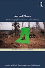 Animal Places (Multispecies Encounters)