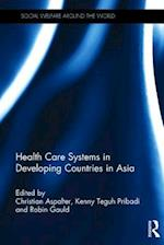 Healthcare Systems in Developing Countries in Asia (Routledge Studies in Social Welfare in Asia)