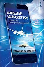 Airline Industry: Poised for Disruptive Innovation? af Nawal K. Taneja