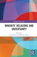 Minority Religions and Uncertainty (Routledge Inform Series on Minority Religions and Spiritual Movements)