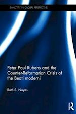 Peter Paul Rubens and the Counter-Reformation Crisis of the Beati Moderni (Sanctity in Global Perspective)