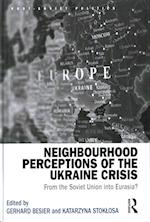 Neighbourhood Perceptions of the Ukraine Crisis (POST-SOVIET POLITICS)