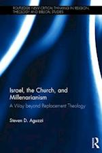 Israel, the Church, and Millenarianism (Routledge New Critical Thinking in Religion Theology and Biblical Studies)