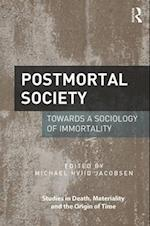Postmortal Society (Studies in Death Materiality and the Origin of Time)