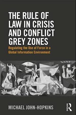 Bog, hardback The Rule of Law in Crisis and Conflict Grey Zones af Michael John-Hopkins