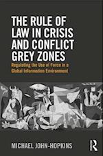 The Rule of Law in Crisis and Conflict Grey Zones af Michael John-Hopkins