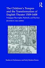 The Children's Troupes and the Transformation of English Theater 1509-1608