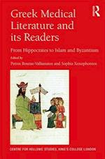 Greek Medical Literature and its Readers (Publications of the Centre for Hellenic Studies, King's College London, nr. 20)