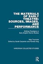 The Materials of Early Theatre: Sources, Images, and Performance (Variorum Collected Studies Series, nr. 1068)