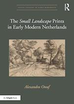The 'Small Landscape' Prints in Early Modern Netherlands (Visual Culture in Early Modernity)