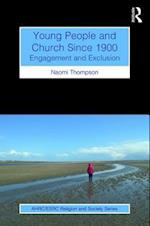 Young People and Church Since 1900 (AHRCESRC Religion and Society Series)