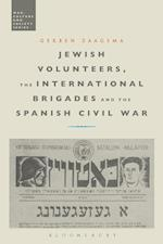 Jewish Volunteers, the International Brigades and the Spanish Civil War (War Culture and Society)