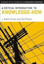 Critical Introduction to Knowledge-How (Bloomsbury Critical Introductions to Contemporary Epistemology)