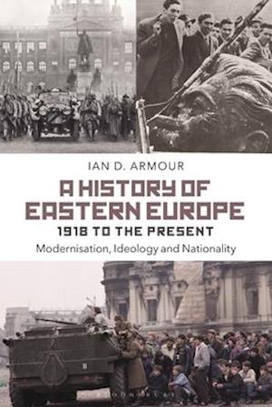 A History of Eastern Europe 1918 to the Present