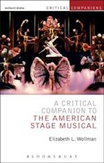 Critical Companion to the American Stage Musical (Critical Companions)