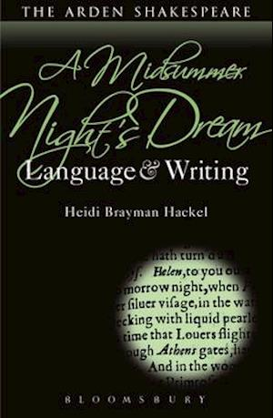 Bog, hardback A Midsummer Night's Dream: Language and Writing af Heidi Brayman Hackel