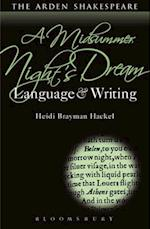 A Midsummer Night's Dream: Language and Writing af Heidi Brayman Hackel