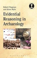 Evidential Reasoning in Archaeology af Robert Chapman, Alison Wylie