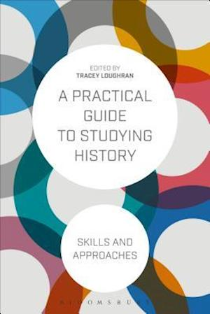 Bog, paperback A Practical Guide to Studying History af Tracey Loughran