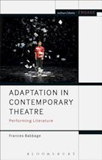 Adaptation in Contemporary Theatre (Methuen Drama Engage)