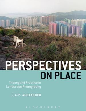 Perspectives on Place af J.A.P. Alexander