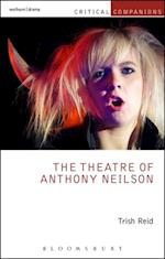 Theatre of Anthony Neilson (Critical Companions)