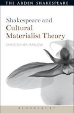 Shakespeare and Cultural Materialist Theory (Shakespeare and Theory)