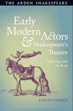 Early Modern Actors and Shakespeare's Theatre