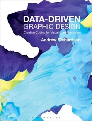 Data-driven Graphic Design af Andrew Richardson