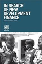 In Search of New Development Finance (United Nations Series on Development)