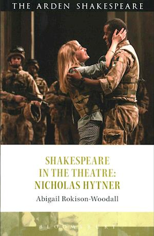 Bog, paperback Shakespeare in the Theatre: Nicholas Hytner af Dr. Abigail Rokison-Woodall
