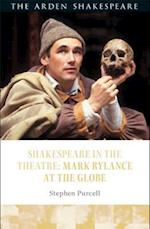 Shakespeare in the Theatre Mark Rylance at the Globe (Shakespeare in the Theatre)