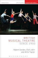 British Musical Theatre since 1950 af Robert Gordon, Olaf Jubin