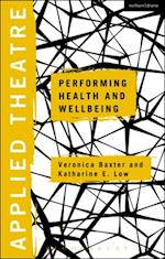 Applied Theatre: Performing Health and Wellbeing (Applied Theatre)