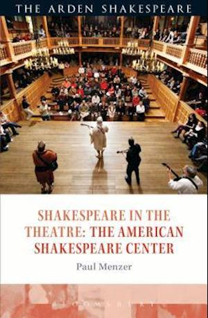 Bog, paperback Shakespeare in the Theatre the American Shakespeare Center af Paul Menzer