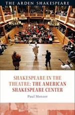 Shakespeare in the Theatre: The American Shakespeare Center (Shakespeare in the Theatre)