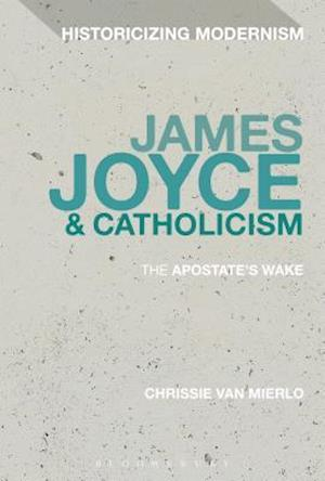 Bog, hardback James Joyce and Catholicism af Chrissie Van Mierlo