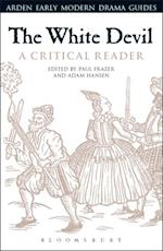White Devil: A Critical Reader (Arden Early Modern Drama Guides)
